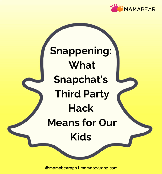 Snappening: What Snapchat's Third Party Hack Means for Our Kids | MamaBear App