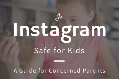 is instagram safe for kids